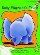 Baby Elephants Trunk: Early