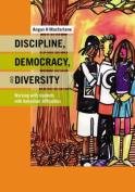 Discipline, Democracy, and Diversity
