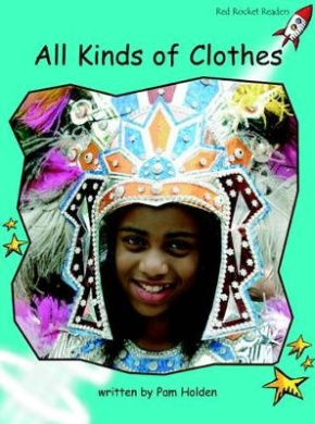 All Kinds of Clothes: Fluency: Level 2 (Red Rocket Readers: Non-fiction Set A)