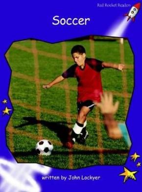 Soccer: Fluency: Level 3 (Red Rocket Readers: Non-fiction Set A)