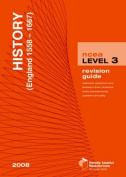 NCEA Level 3 History (England 1558-1667) Revision Guide 2008