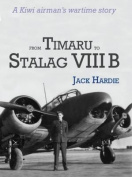 From Timaru to Stalag VIII B