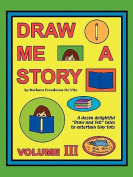 Draw Me a Story Volume III