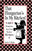 That Hungarian's in My Kitchen
