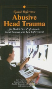 Abusive Head Trauma Quick Reference