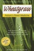 Wheatgrass Nature's Finest Medicine