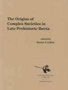 The Origins of Complex Societies in Late Prehistoric Iberia
