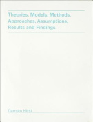 Theories, Models, Methods, Approaches, Assumptions, Results and Findings