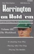 Harrington on Hold 'em: Expert Strategies for No Limit Tournaments