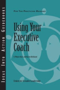 Using Your Executive Coach (J-B CCL