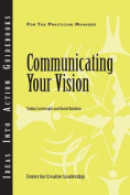 Communicating Your Vision (J-B CCL