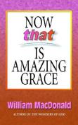 Now That's Amazing Grace