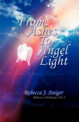 From Ashes to Angel Light