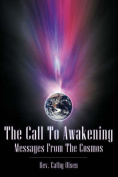 The Call to Awakening - Messages from Fhe Cosmos