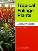 Tropical Foliage Plants