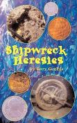 Shipwreck Heresies