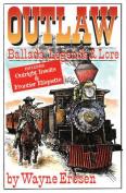 Outlaw Ballads, Legends & Love