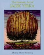 The Fantastic Art of Jacek Yerka