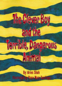 The Clever Boy and the Terrible, Dangerous Animal