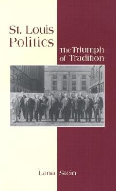 St.Louis Politics: The Triumph of Tradition