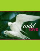 Wild Love:
