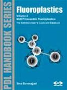 Fluoroplastics: The Definitive User's Guide