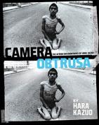 Hara Kazuo: Camera Obstrusa