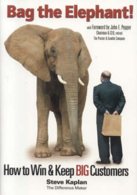 Bag the Elephant: How to Win and Keep Big Customers