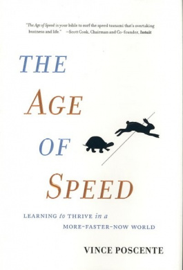 The Age of Speed: Learning to Thrive in a More-Faster-Now World
