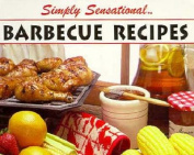 Simply Sensational Barbecue Recipes