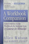 A Workbook Companion: Commentaries on the Workbook for Students from 'A Course in Miracles'