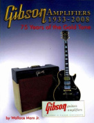 Gibson Amplifiers 1933-2008