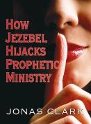 How Jezebel Hijacks Prophetic Ministry