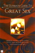 The Ultimate Guide to Great Sex