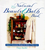 The Natural Beauty and Bath Book