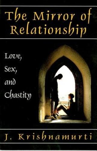 Mirror of Relationship by J. Krishnamurti.