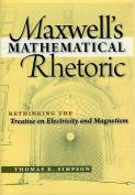 Maxwell's Mathematical Rhetoric