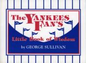The Yankees Fan's Little Book of Wisdom