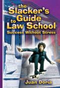 The Slacker's Guide to Law School