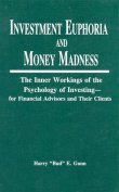 Investment Euphoria and Money Madness
