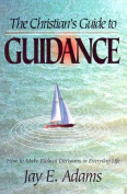 The Christian's Guide to Guidance