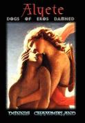 Alyete - Dogs of Eros Damned