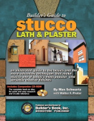 Builder's Guide to Stucco Lath & Plaster