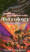 America's Fascination with Astrology