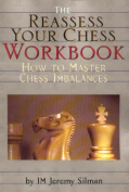 "The "" Reassess Your Chess Workbook"