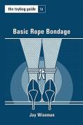 The Toybag Guide to Basic Rope Bondage
