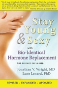 Stay Young & Sexy with Bio-Identical Hormone Replacement  : The Science Explained