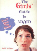 Woodbine House 9781890627560 The Girls Guide to AD-HD
