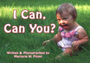 I Can, Can You? [Board Book]