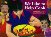 We Like to Help Cook